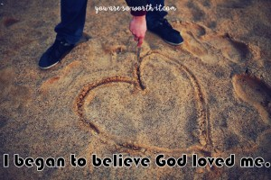 believe god loves me 2